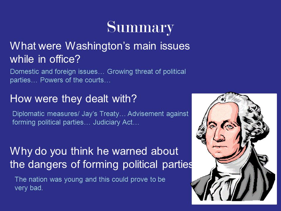 Summary What were Washington's main issues while in office