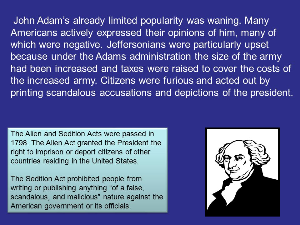 John Adam's already limited popularity was waning