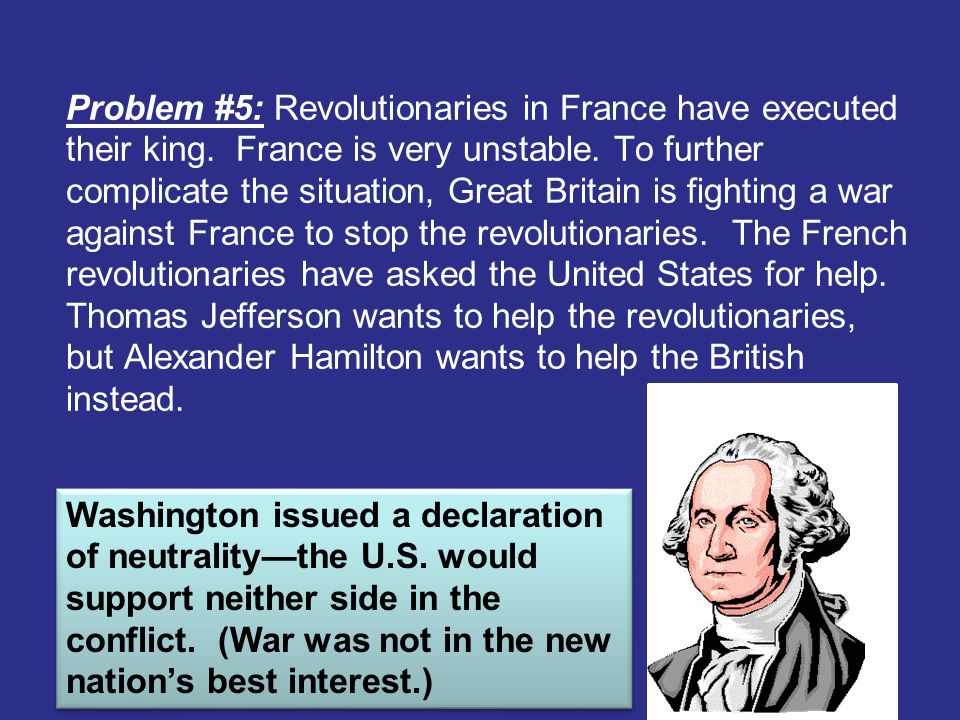 Problem #5: Revolutionaries in France have executed their king