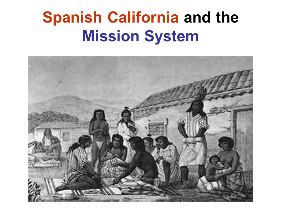 Spanish California and the Mission System