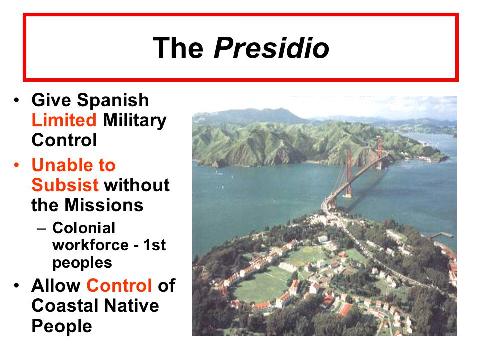 The Presidio Give Spanish Limited Military Control