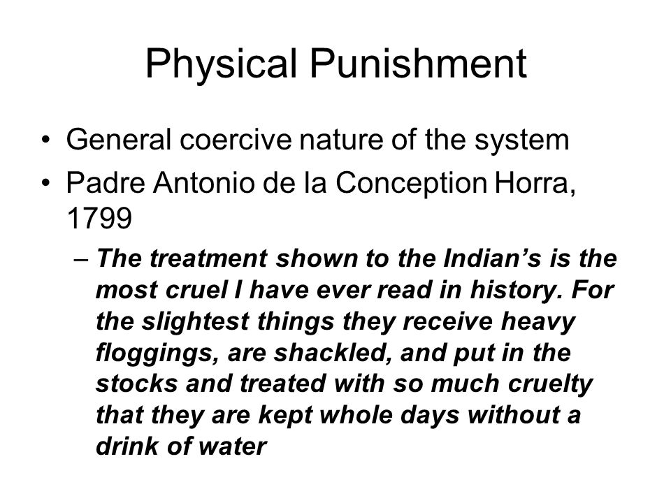 Physical Punishment General coercive nature of the system