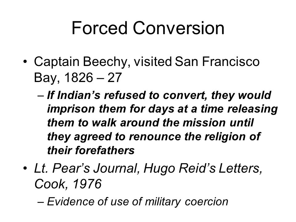 Forced Conversion Captain Beechy, visited San Francisco Bay, 1826 – 27