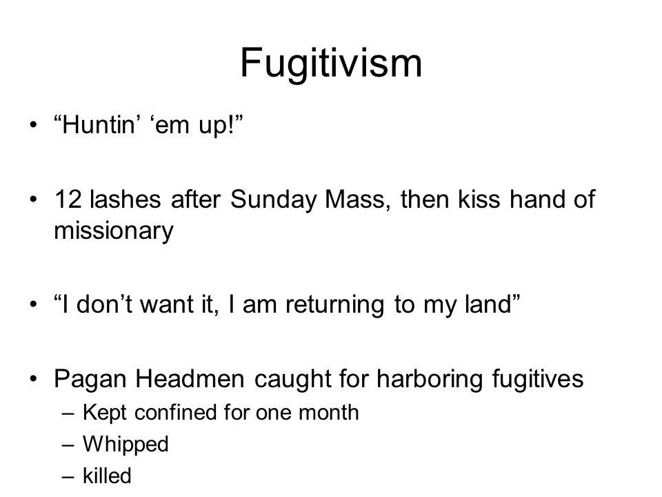 Fugitivism Huntin' 'em up!