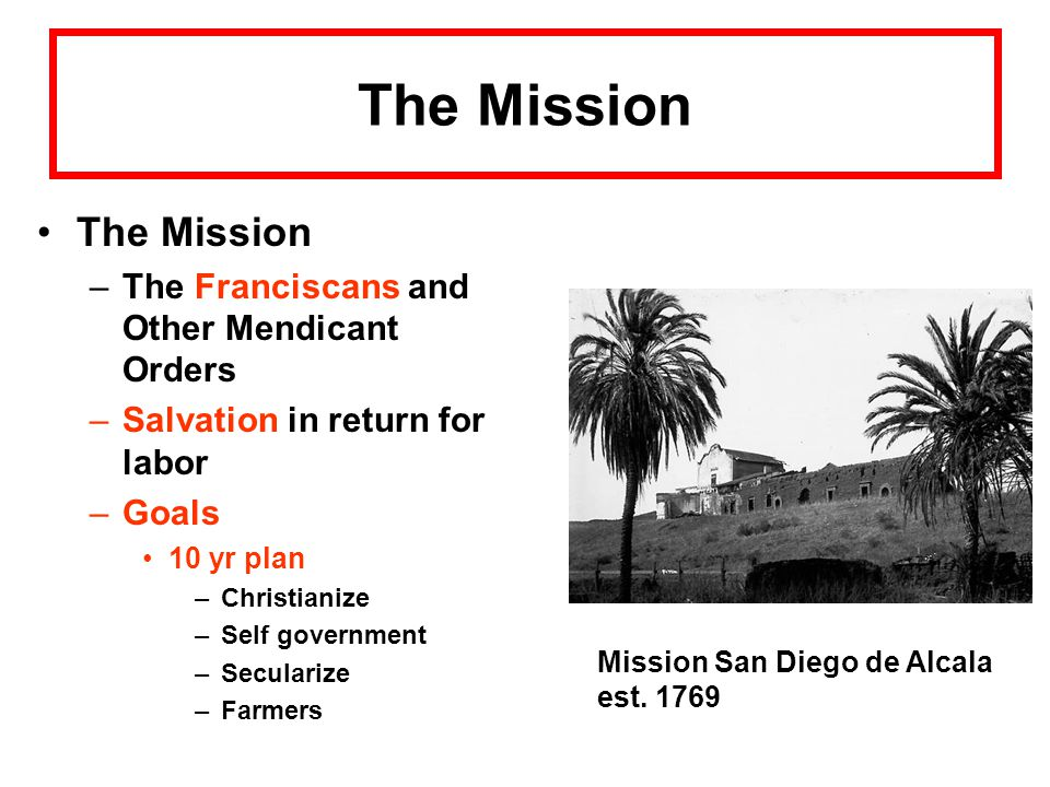The Mission The Mission The Franciscans and Other Mendicant Orders