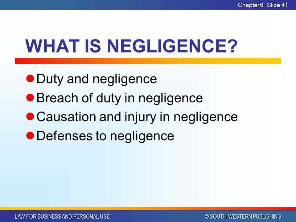 WHAT IS NEGLIGENCE Duty and negligence Breach of duty in negligence