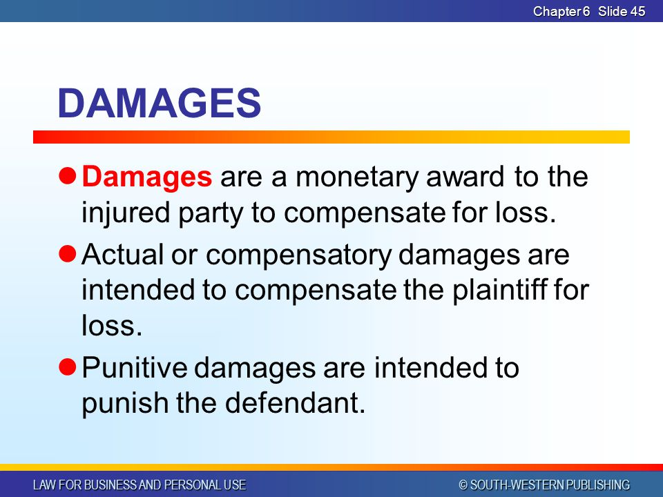 CHAPTER 6 4/14/2017. Chapter 6. DAMAGES. Damages are a monetary award to the injured party to compensate for loss.
