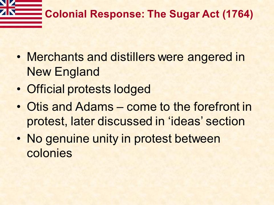 Merchants and distillers were angered in New England