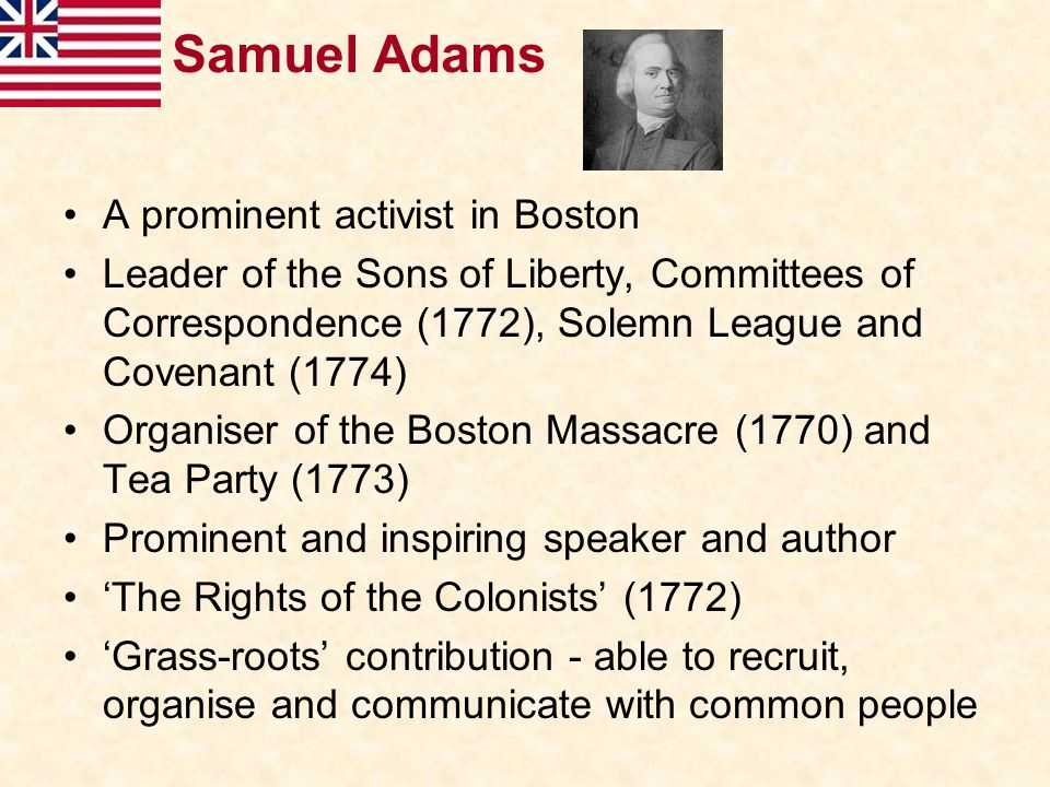 Samuel Adams A prominent activist in Boston