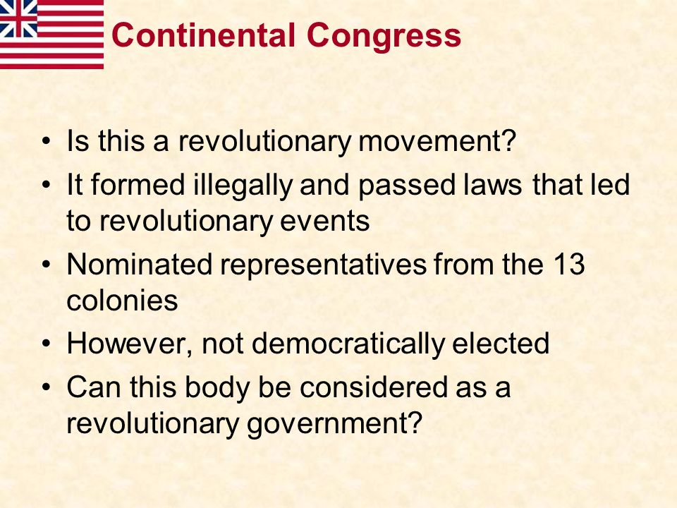 Continental Congress Is this a revolutionary movement