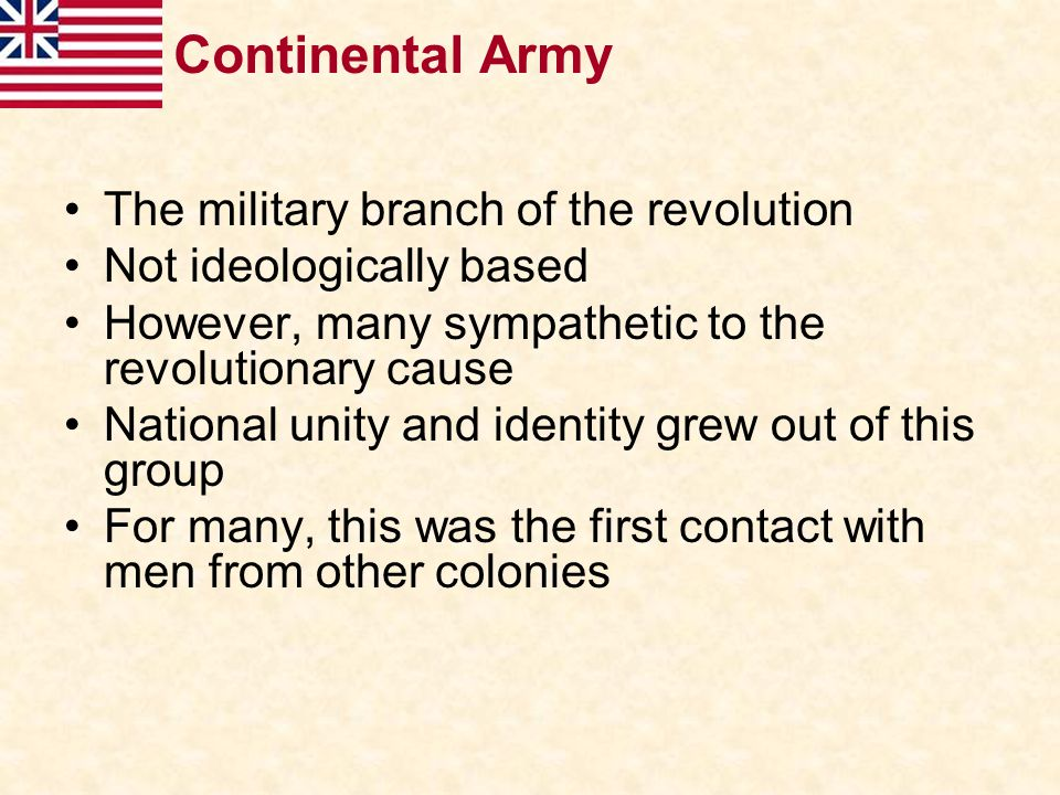 Continental Army The military branch of the revolution