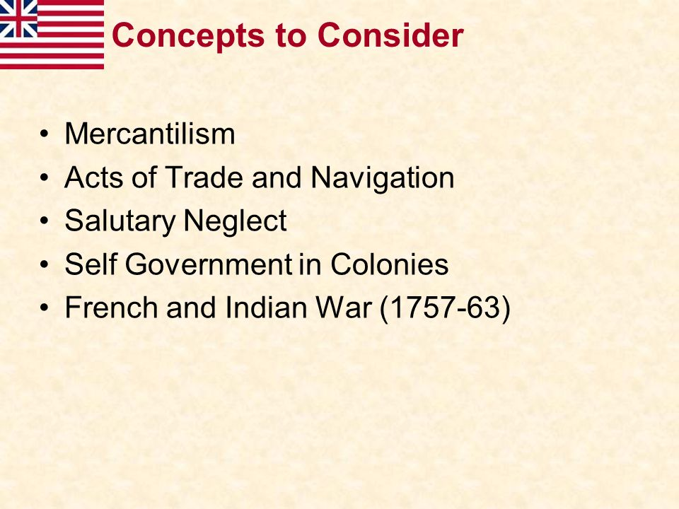 Concepts to Consider Mercantilism Acts of Trade and Navigation