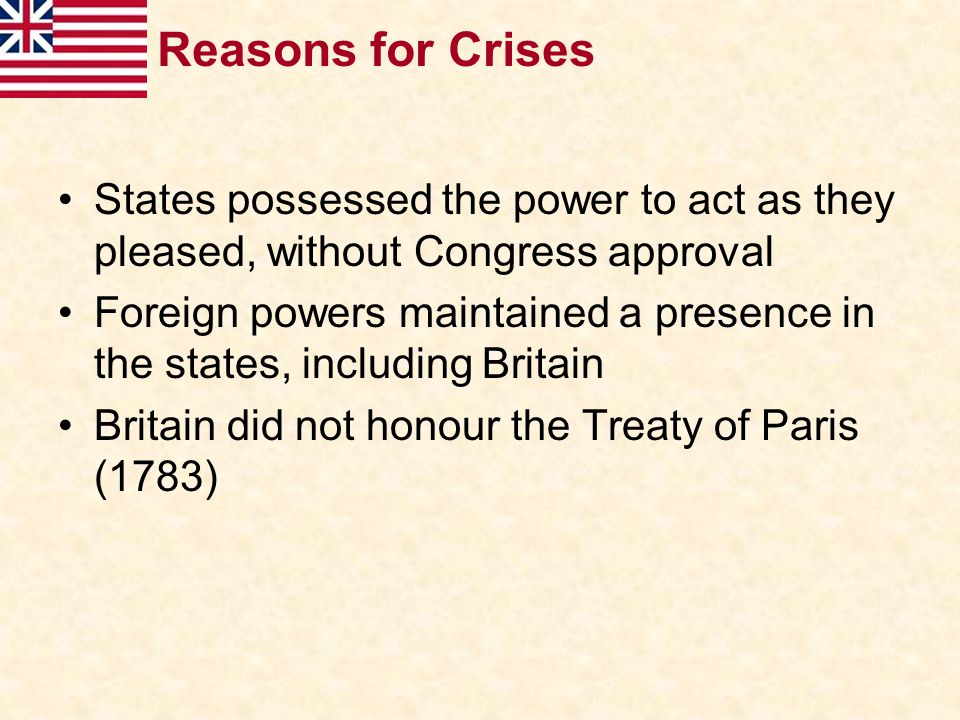 Reasons for Crises States possessed the power to act as they pleased, without Congress approval.