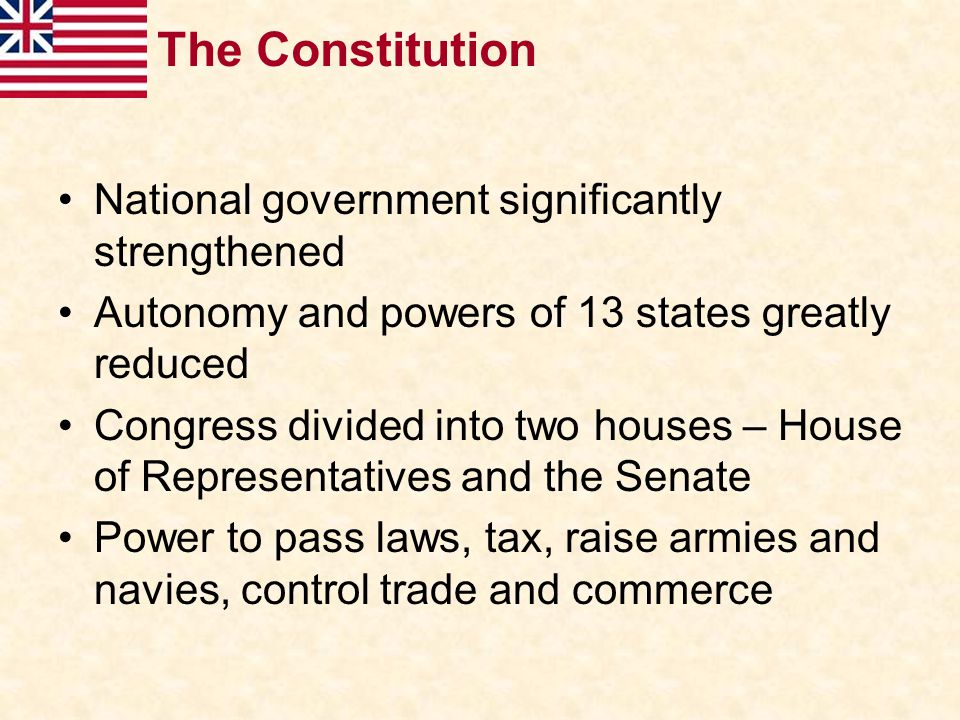 The Constitution National government significantly strengthened