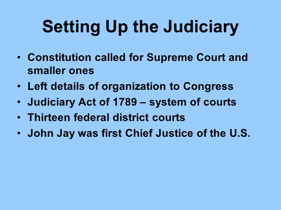 Setting Up the Judiciary
