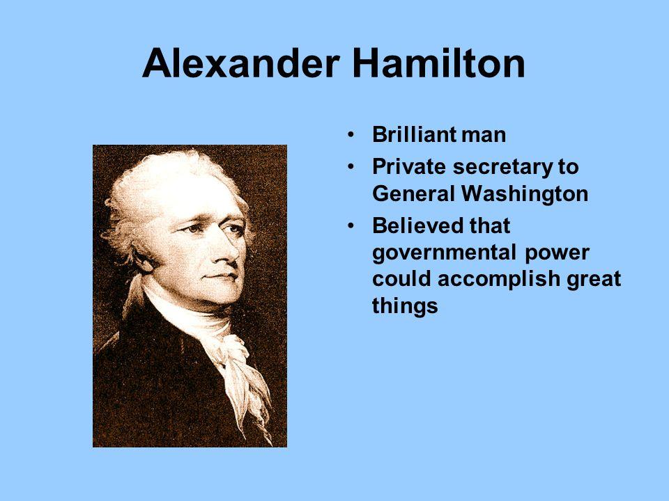 Alexander Hamilton Brilliant man