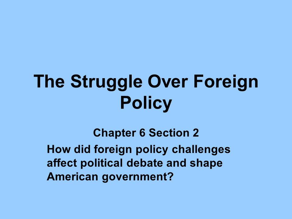 The Struggle Over Foreign Policy