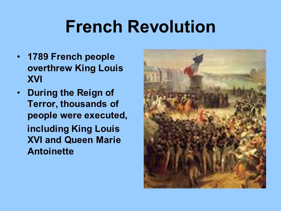 French Revolution 1789 French people overthrew King Louis XVI