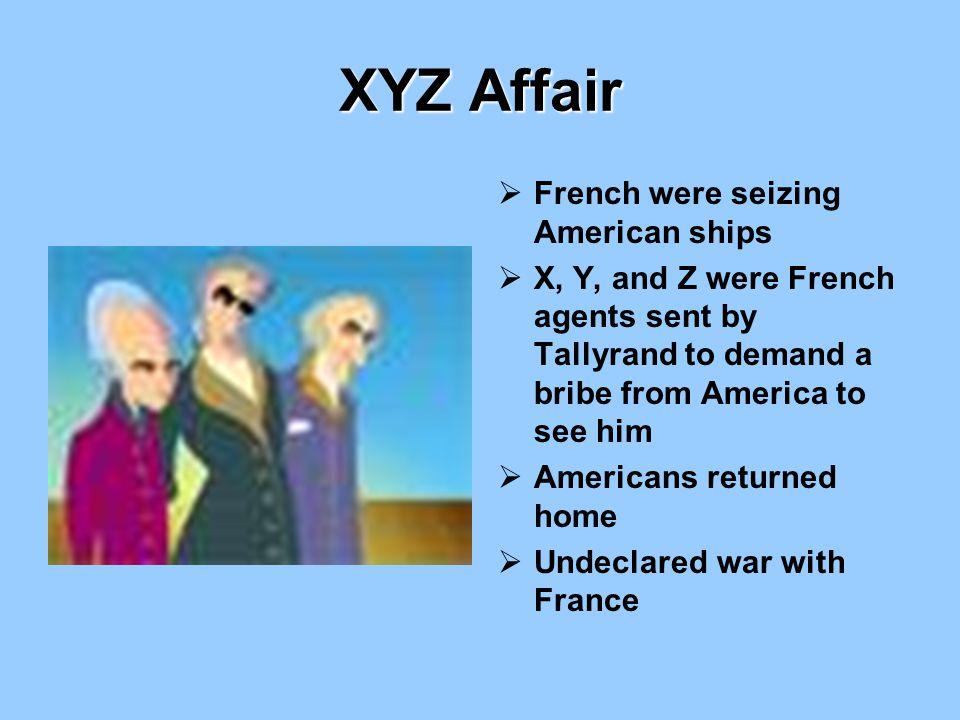 XYZ Affair French were seizing American ships
