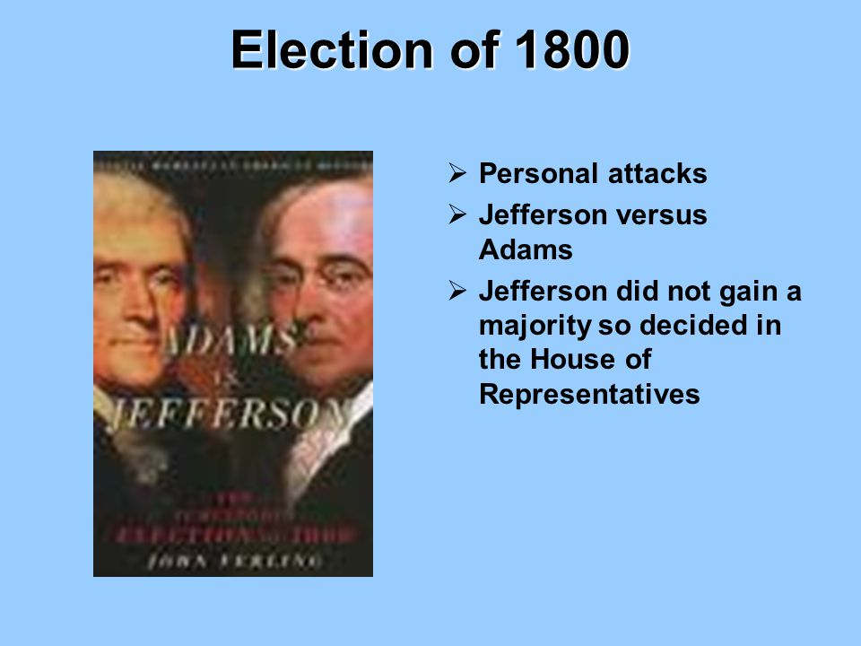 Election of 1800 Personal attacks Jefferson versus Adams