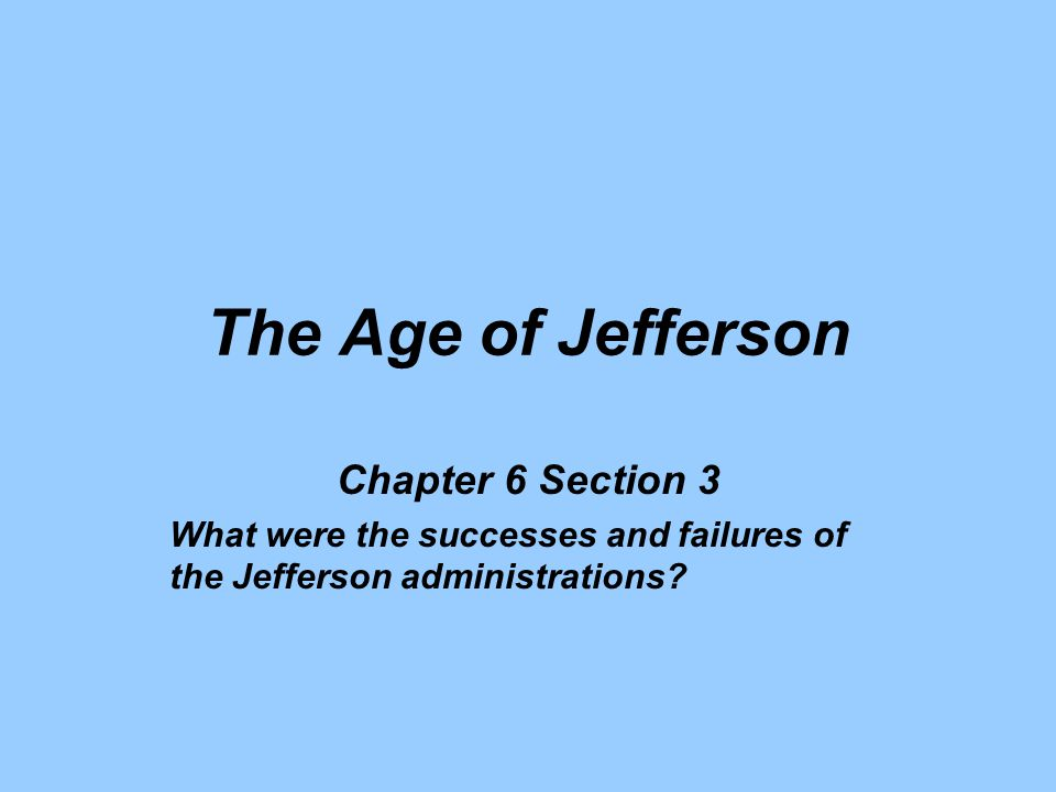 The Age of Jefferson Chapter 6 Section 3