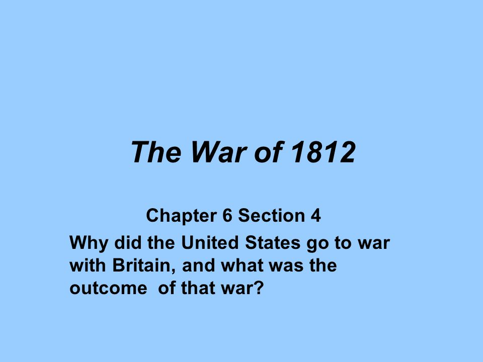 The War of 1812 Chapter 6 Section 4