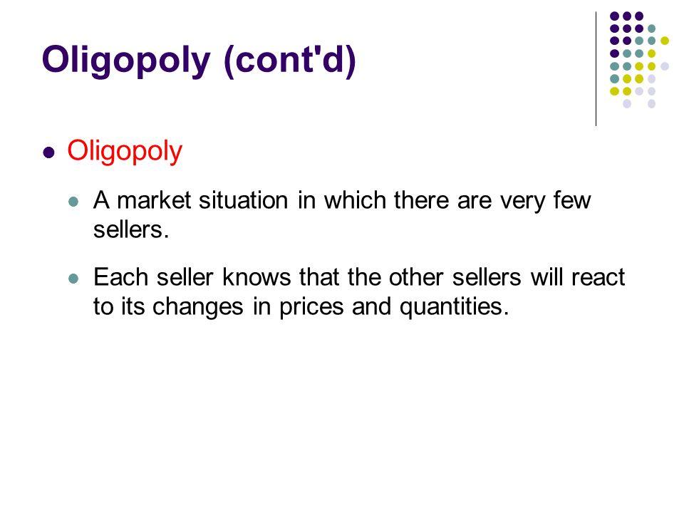 Oligopoly (cont d) Oligopoly