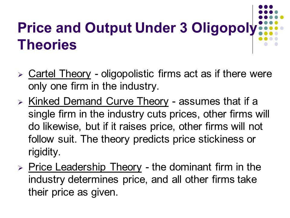 Price and Output Under 3 Oligopoly Theories