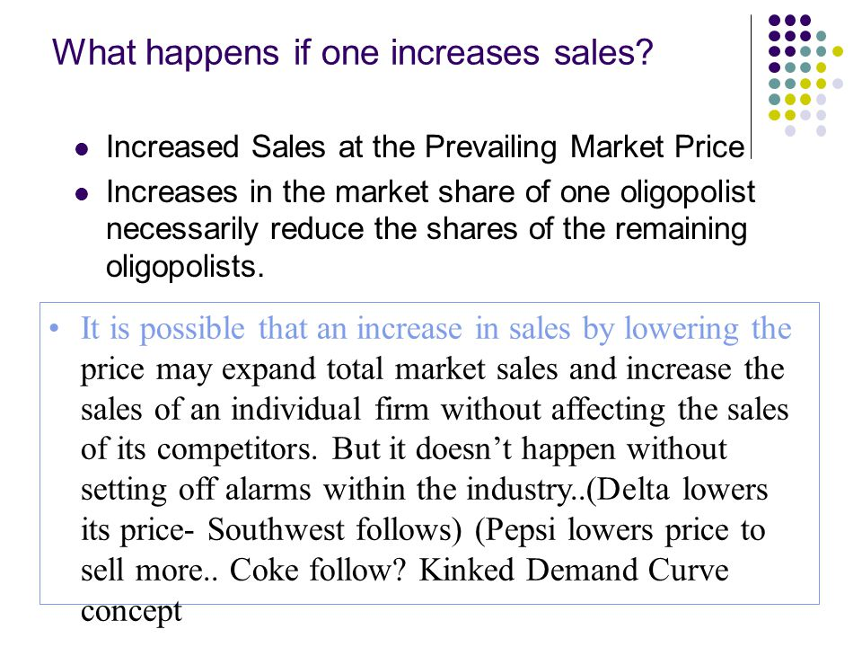 What happens if one increases sales