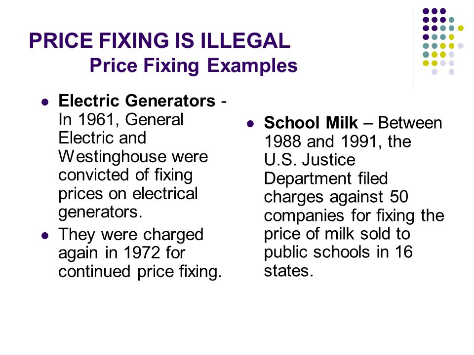PRICE FIXING IS ILLEGAL Price Fixing Examples