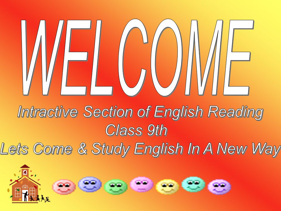 WELCOME Intractive Section of English Reading Class 9th