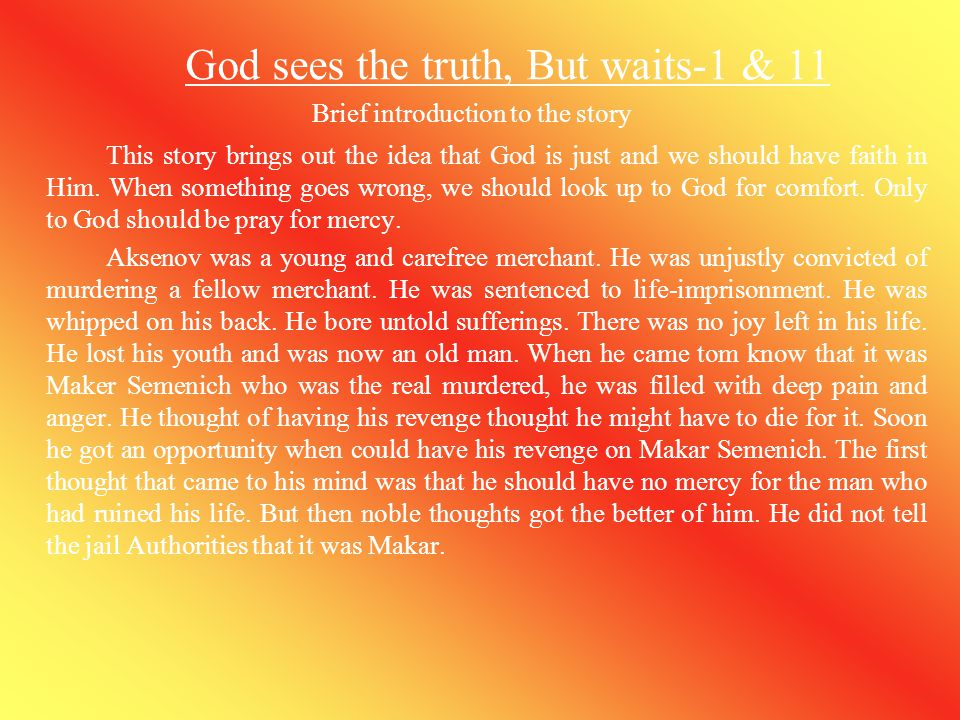 God sees the truth, But waits-1 & 11
