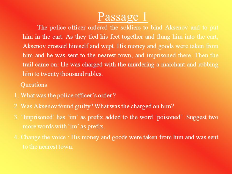 Passage 1 Questions 1. What was the police officer's order