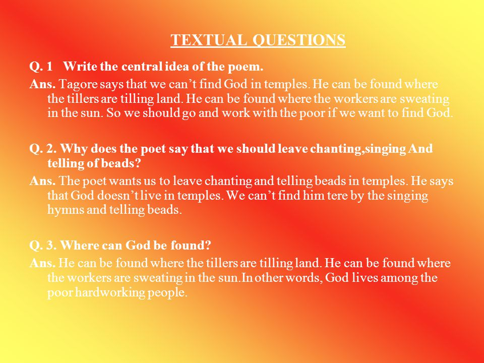 TEXTUAL QUESTIONS Q. 1 Write the central idea of the poem.