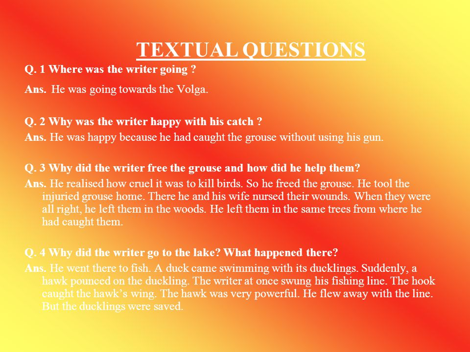 TEXTUAL QUESTIONS Q. 1 Where was the writer going
