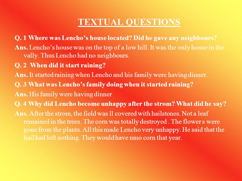 TEXTUAL QUESTIONS Q. 1 Where was Lencho's house located Did he gave any neighbours