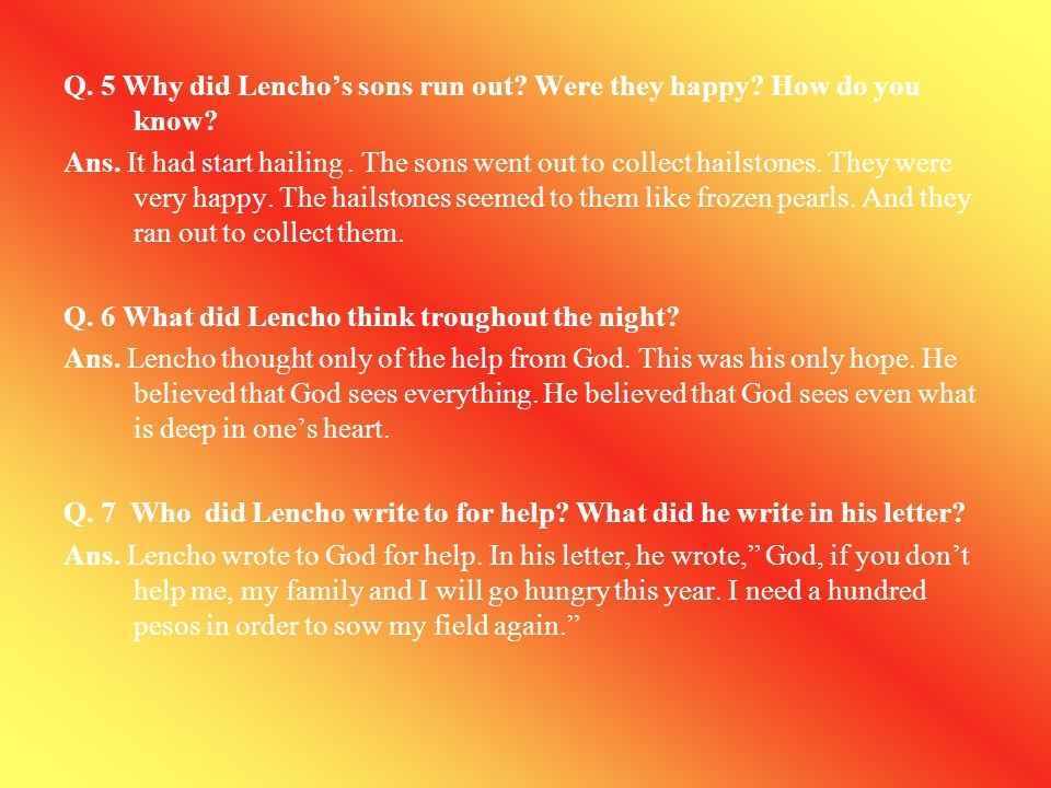 Q. 5 Why did Lencho's sons run out Were they happy How do you know