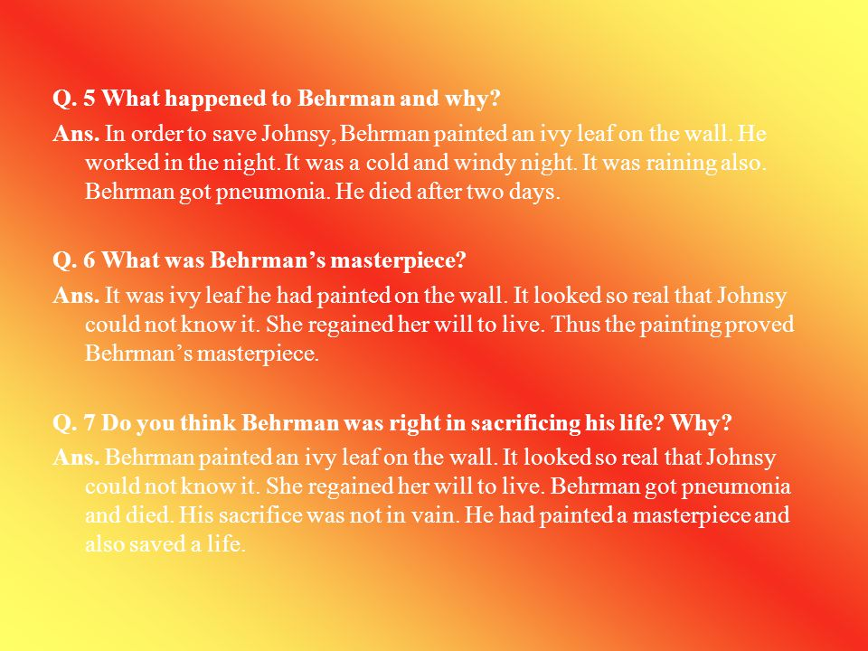 Q. 5 What happened to Behrman and why