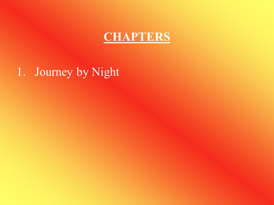 CHAPTERS Journey by Night