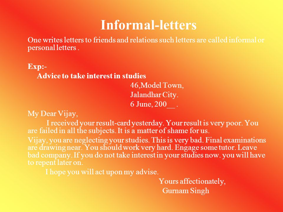 Informal-letters Exp:- Advice to take interest in studies