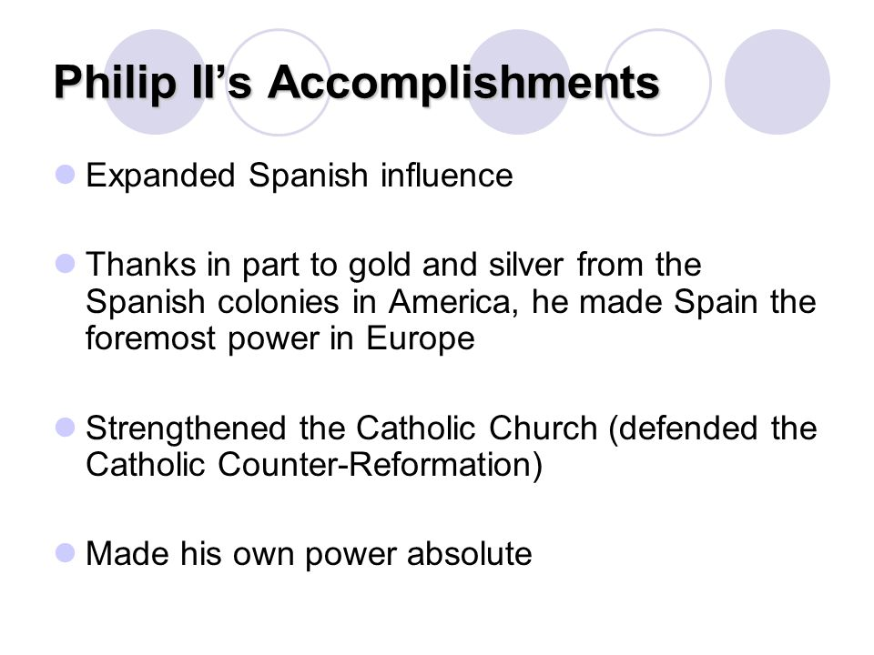 Philip II's Accomplishments
