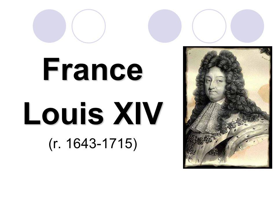 France Louis XIV (r. 1643-1715)