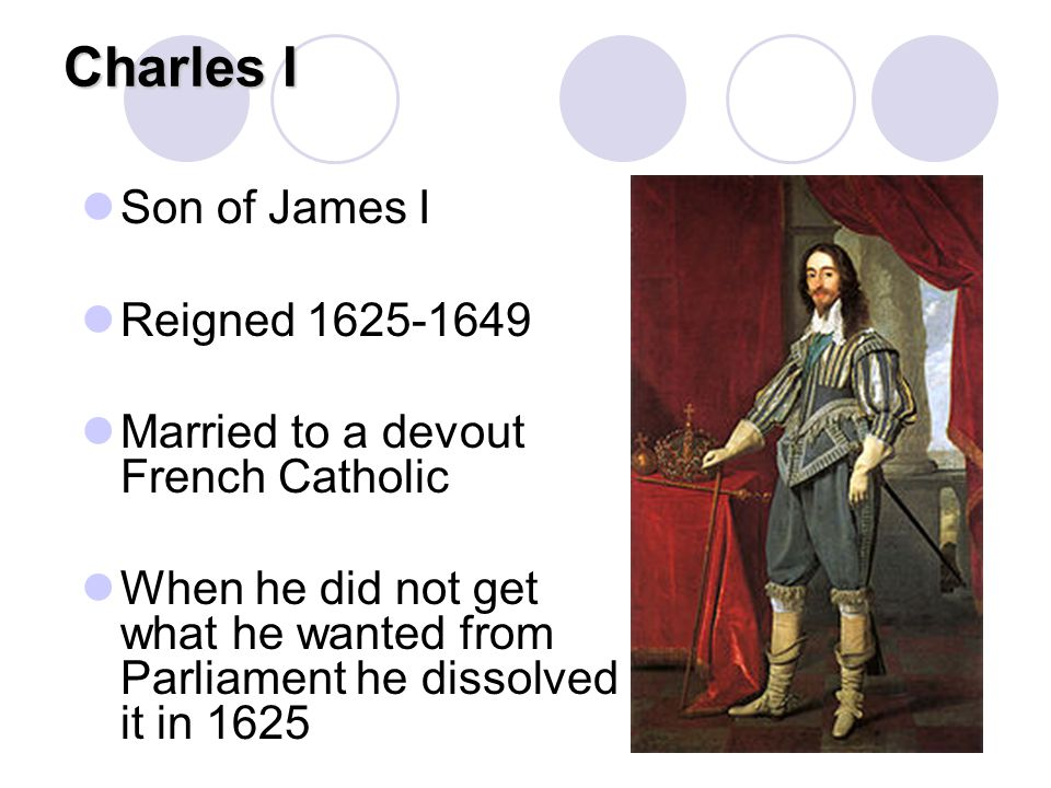 Charles I Son of James I Reigned 1625-1649