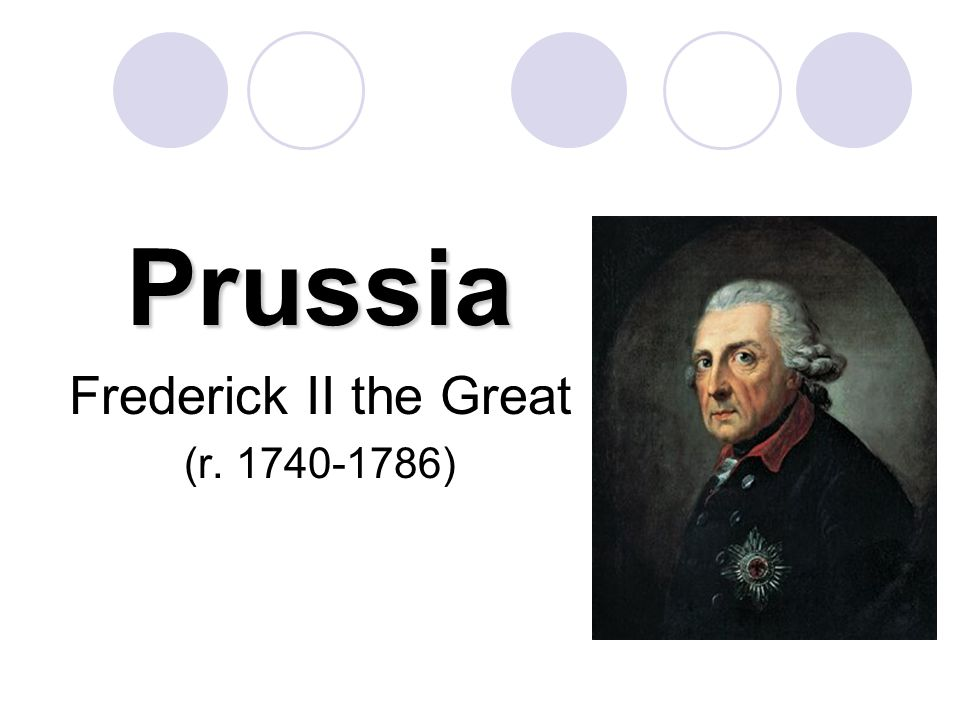 Prussia Frederick II the Great (r. 1740-1786)