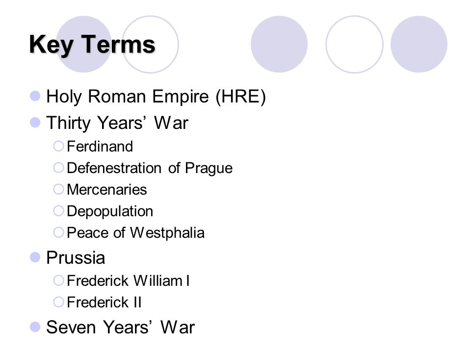 Key Terms Holy Roman Empire (HRE) Thirty Years' War Prussia