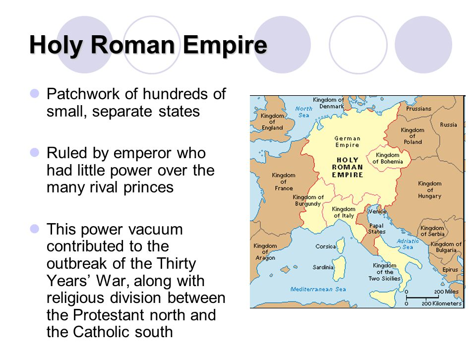 Holy Roman Empire Patchwork of hundreds of small, separate states