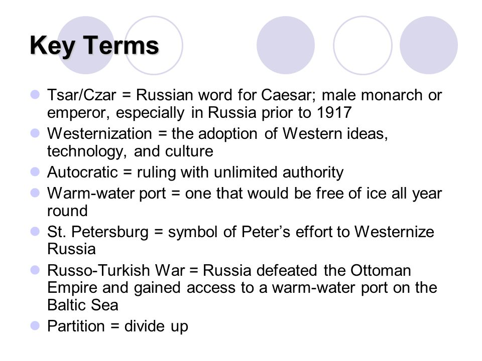 Key Terms Tsar/Czar = Russian word for Caesar; male monarch or emperor, especially in Russia prior to 1917.