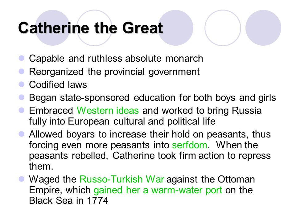 Catherine the Great Capable and ruthless absolute monarch