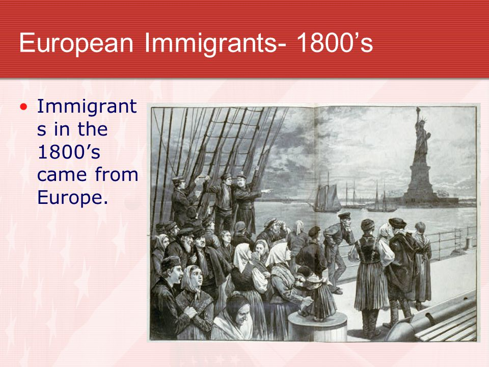 European Immigrants- 1800's