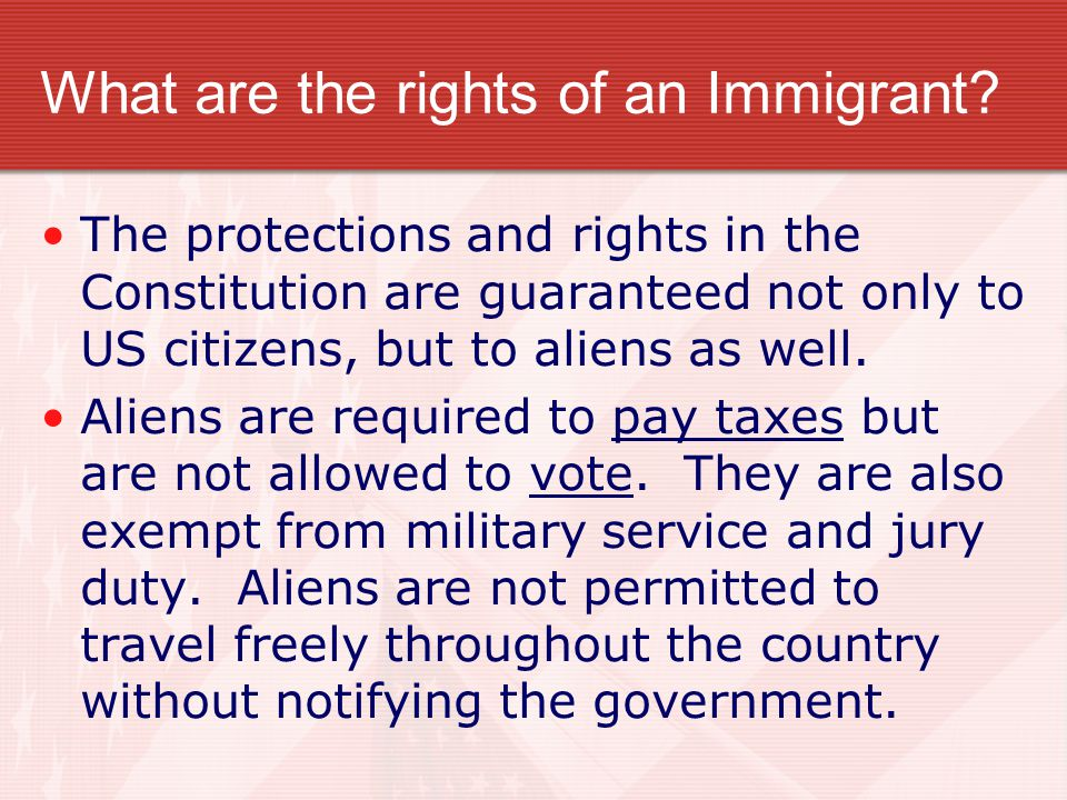 What are the rights of an Immigrant
